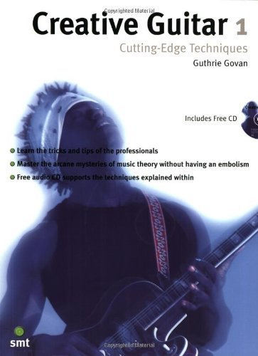 Creative Guitar 1: Cutting Edge Techniques v. 1 by Govan, Guthrie (2002) Paperback