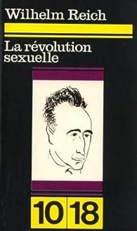 La révolution sexuelle par Wilhelm Reich