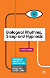Biological Rhythms, Sleep and Hypnosis (Palgrave Insights in Psychology series)