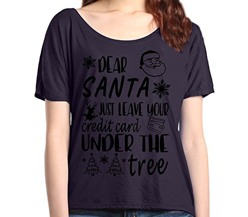Dear Santa Just Leave Your Credit Card Under Tree Slouchy T-Shirt Christmas Shirts