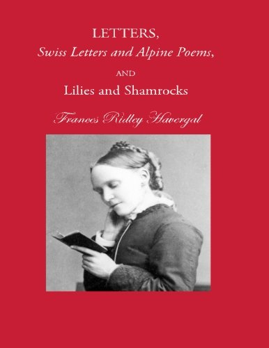 Letters, Swiss Letters and Alpine Poems, and Lilies and Shamrocks