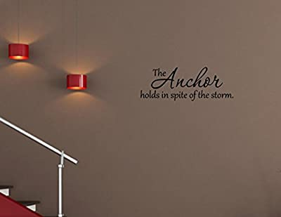 Quote It! - The Anchor Holds in Spite of the Storm Inspirational Quote Saying Wall Sticker Decal Transfer Beach Ocean Vinyl Wall Decal Vinyl Stickers Love Romance Family Made in America USA