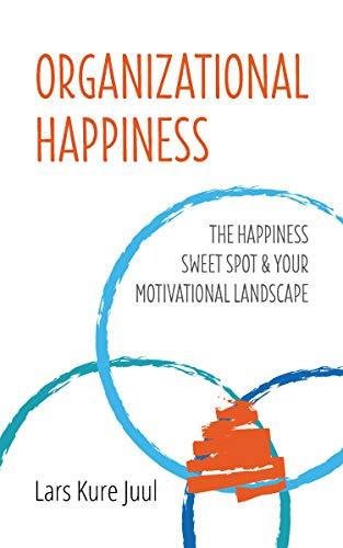 Organizational Happiness by Lars Kure Juul ebook deal