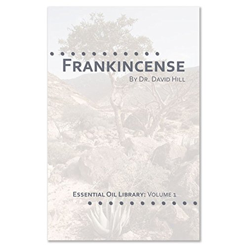 Frankincense: Essential Oil Library, Vol. 1