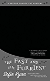 The Fast and the Furriest: A Second Chance Cat Mystery