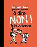 """Afficher """"Petit livre pour dire non ! à la violence (Le)"""""""