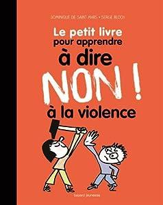 """Afficher """"Le petit livre pour dire non ! à la violence"""""""