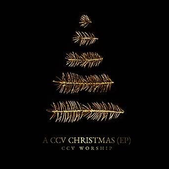 Ccv Christmas Time 2020 A CCV Christmas   EP by CCV Worship on Amazon Music   Amazon.com
