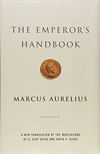 9489797e51 The Emperor's Handbook: A New Translation of The Meditations: Marcus ...