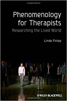 Book Phenomenology for Therapists: Researching the Lived World by Linda Finlay (2011-07-22)