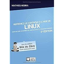 Reprenez le contrôle à l'aide de Linux (2e édition)