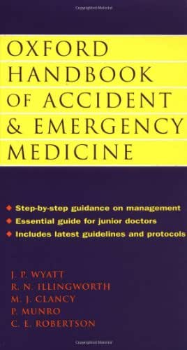 Oxford Handbook of Accident and Emergency Medicine (Oxford Handbooks Series)
