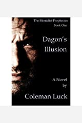 [ { THE MENTALIST PROPHECIES - BOOK ONE: DAGON'S ILLUSION } ] by Luck, Coleman (AUTHOR) Apr-06-2013 [ Paperback ] Paperback