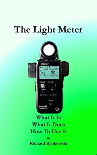 The Light Meter: What It Is  What It Does  How To Use -