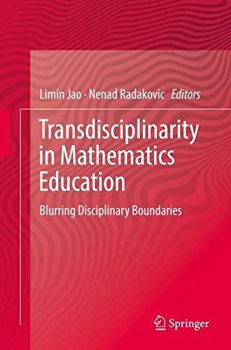 Transdisciplinarity in Mathematics Education: Blurring Disciplinary Boundaries