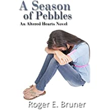A Season of Pebbles (Altered Hearts Book 2)
