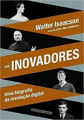 4fbd77026 Os inovadores: Walter Isaacson, Luciano Vieira Machado, Pedro Maia Soares,  Berilo Vargas: Amazon.com.br: Livros