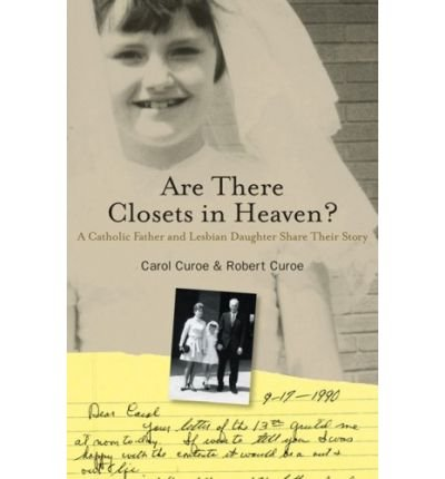 Download Are There Closets in Heaven?: A Catholic Father and Lesbian Daughter Share Their Story (Paperback) - Common pdf epub