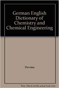 German English Dictionary of Chemistry and Chemical Engineering: Devries: 9780895730107: Amazon ...