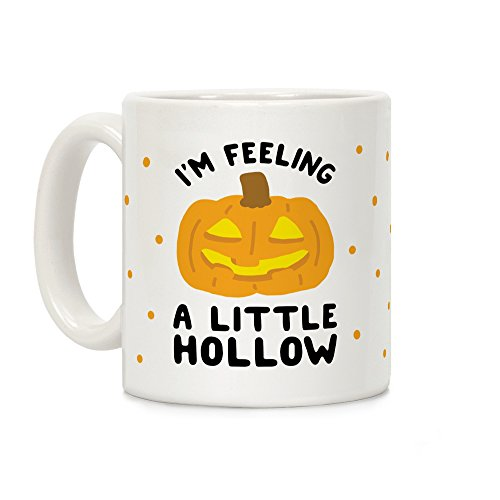 LookHUMAN I'm Feeling A Little Hollow White 11 Ounce Ceramic Coffee Mug -