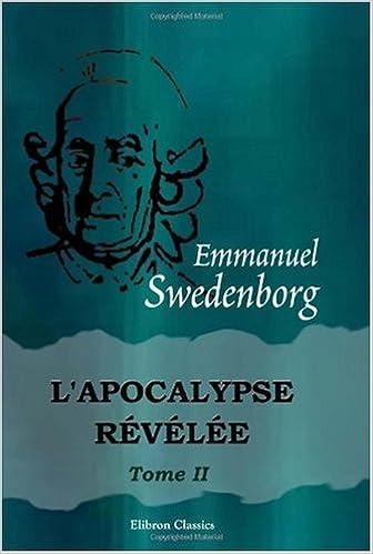 Lire L'Apocalypse révélée: Tome 2, N 419-752 pdf ebook