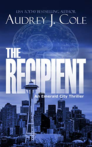 The Recipient (Emerald City Thriller Book 1) by [Cole, Audrey J.]