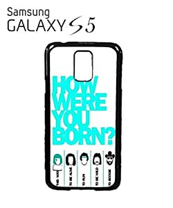 How Were You BornMobile Cell Phone Case Samsung Galaxy S5 Black