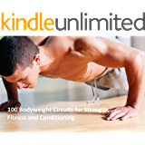 100 Bodyweight Circuits for Strength, Fitness and Conditioning
