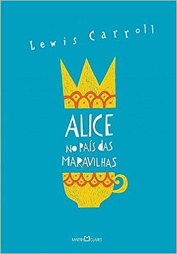 Alice Através do Espelho e o que Ela Encontrou por Lá (Em Portuguese do Brasil): Lewis Carroll: 9788544000243: Amazon.com: Books