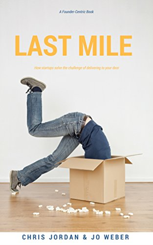 Amazon com: Last Mile: How Startups Solve the Challenge of