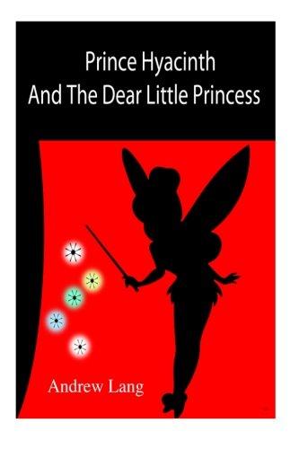 Prince Hyacinth And The Dear Little Princess