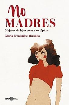 No madres de [Fernández-Miranda, María]