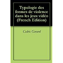 Typologie des formes de violence dans les jeux vidéo (French Edition)