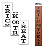 X-Large 72'' TRICK OR TREAT STENCIL for Painting on Wood | Reusable Mylar | Ideal for DIY Crafting Tall Vertical Halloween Porch Signs or Rustic Pallet Entrance Signs - 72'' x 12'' - 3pc