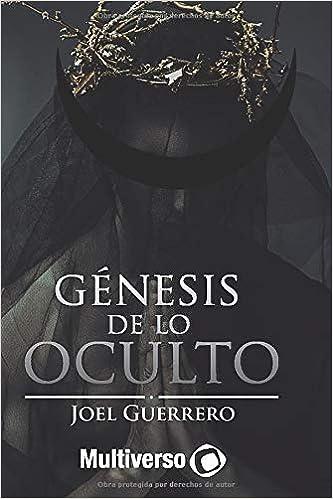 Génesis de lo Oculto: Amazon.es: Guerrero, Joel, Editorial ...