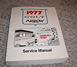 1977 Dodge Colt Plymouth Arrow Service Manual Oem 77
