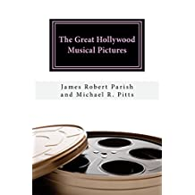 The Great Hollywood Musical Pictures (Encore Film Book Classics 39)