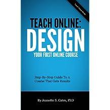 Teach Online: Design Your First Online Course