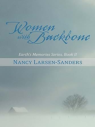 Women with Backbone : Earth's Memories Series, Book II