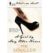 By MK Schiller A Girl By Any Other Name [Paperback]