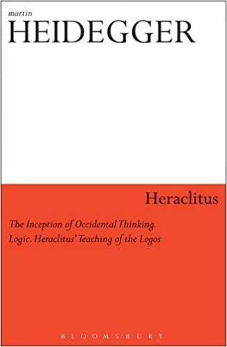Heraclitus 1 the inception of occidental thinking and 2 logic logic heraclituss teaching of the logos athlone contemporary european thinkers martin heidegger julia goesser assaiante s montgomery ewegen fandeluxe Gallery