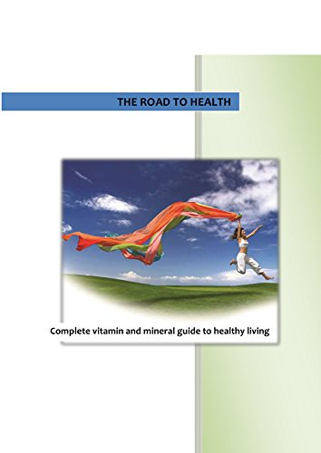 Road to Health: Complete Vitamin & Mineral Guide to Healthy Living