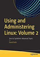Using and Administering Linux: Volume 2 Front Cover