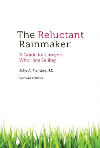 The Reluctant Rainmaker: A Guide For Lawyers Who Hate Selling (Second Edition) (English Edition)