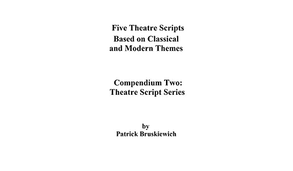 Five More Theatrical Scripts (Theatre Monologue Series Book