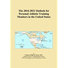 The 2016-2021 Outlook for Personal Athletic Training Monitors in the United States
