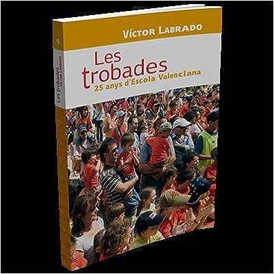 Libro PDF Gratis Les Trobades. 25 Anys D'escola Valenciana