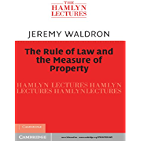 The Rule of Law and the Measure of Property (The Hamlyn Lectures)