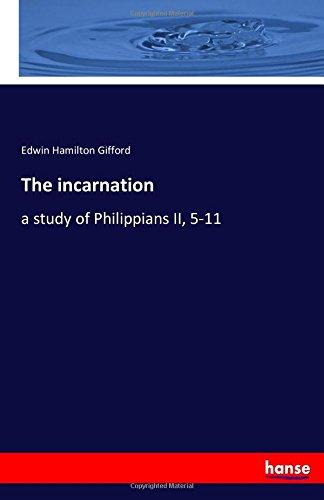 The incarnation: a study of Philippians II, 5-11 PDF