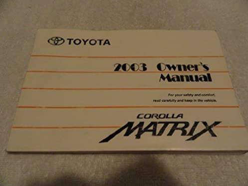 2003 toyota matrix owners manual toyota amazon com books rh amazon com owners manual for 2007 toyota matrix 2003 Toyota Matrix XR